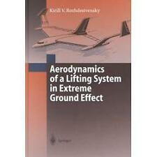 Aerodynamics of a Lifting System in Extreme Ground Effect by Kirill V....