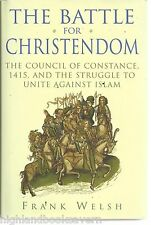 Battle for Christendom: Council of Constance. Struggle to Unite Against Islam