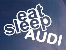 EAT SLEEP AUDI Funny EURO Car/Window/Bumper/Laptop Vinyl Sticker/Decal