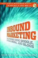 Inbound Marketing: Get Found Using Google, Social Media, and Blogs [ INBOUND MAR