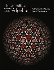 Intermediate Algebra : Functions and Graphs by Katherine Yoshiwara and Bruce...