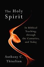 The Holy Spirit in Biblical Teaching, Through the Centuries, and Today by...