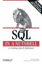 SQL in a Nutshell : A Desktop Quick Reference by Kevin E. Kline (2004,...