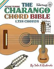 The Charango Chord Bible : Gceae Standard Tuning 1,728 Chords by Tobe A....