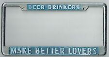 "1970's ""Beer Drinkers Make Better Lovers"" Vintage California License Plate Frame"