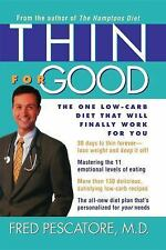 Thin for Good : The One Low-Carb Diet That Will Finally Work for You by Fred...
