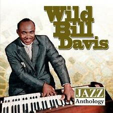 Jazz Anthology - Wild Bill Davis (2013, CD NEUF) CD-R
