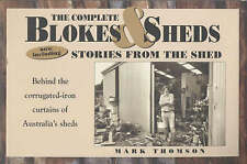 The Complete Blokes and Sheds: Now Including Stories from the Shed - Behind the…