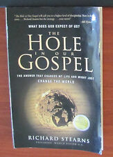 The Hole in Our Gospel - What Does God Expect of Us?  by Richard Stearns 2010 PB