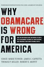Why ObamaCare is Wrong for America: How the New Health Care Law Drives Up Costs,