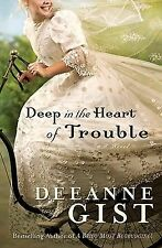 Deep in the Heart of Trouble by Deeanne Gist (2008, Paperback)