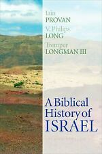 A Biblical History of Israel by Iain W. Provan, Tremper Longman and V....