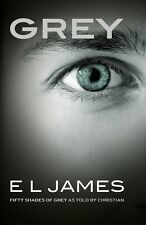 Grey: Fifty Shades of Grey as told by Christian by E L James (Paperback Book)