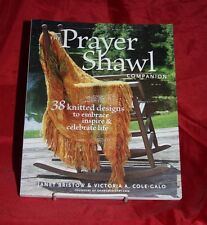 The Prayer Shawl Companion 38 Knitted Designs to Embrace, Inspire Hobby knitting