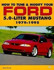How to Tune and Modify Your Ford 5.0 Liter Mustang (Motorbooks Workshop), Turner
