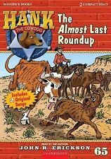 Hank the Cowdog (Audio): The Almost Last Roundup Vol. 65 by John R. Erickson...