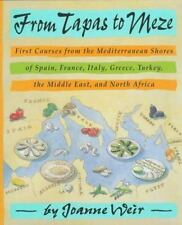From Tapas to Meze: First Courses from the Mediterranean Shores of Spain, France