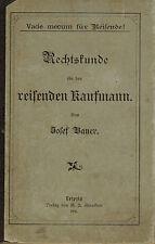 Bauer, Rechtskunde f. d. reisenden Kaufmann, Handlungsreisende, Kaiserreich 1891