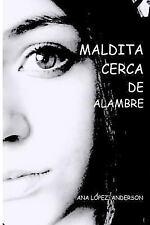 Maldita Cerca de Alambre by Ana Lopez-Anderson (2015, Paperback)