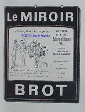 PUBLICITE MIROIR BROT CADEAU DE MR PONCARE SIGNE MAURICE NEUMONT DE 1924 AD PUB