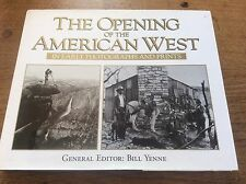 The Opening of the American West in early photographs & prints Bill Yenne VGC