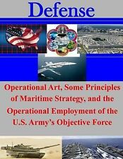 Defense: Operational Art, Some Principles of Maritime Strategy, and the...