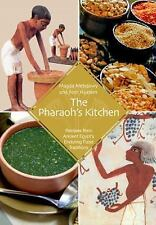 The Pharaoh's Kitchen: Recipes from Ancient Egypts Enduring Food Traditions, Hus