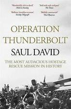 Operation Thunderbolt: Flight 139 and the Raid on Entebbe Airport, the Most...