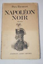 NAPOLEON NOIR-PAUL HAURIGOT-ALBIN MICHEL-1935