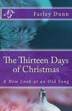 The Thirteen Days of Christmas: A New Look at an Old Song