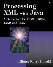 Processing XML with Java(TM): A Guide to SAX, DOM, JDOM, JAXP, and TrAX