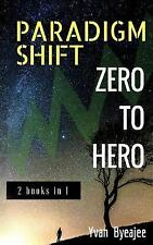Paradigm Shift and Zero to Hero : 2 Books In 1 by Yvan Byeajee (2016, Paperback)