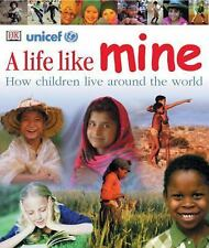 A Life Like Mine: How Children Live Around the World by DK