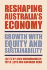 Reshaping Australia's Economy : Growth with Equity and Sustainability (2001,...