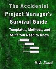 The Accidental Project Manager's Survival Guide : Templates, Methods, and...