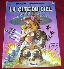 TARHN PRINCE DES ETOILES 6 - LA CITE DU CIEL - DUFOSSE - GLENAT - EO