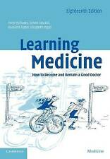 Learning Medicine:How to Become and Remain a Good Doctor by Peter Richards et al