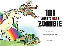 NEW - 101 Ways to Kill a Zombie, Dave Urban, Robb Pearlman - Hardcover Book | 97