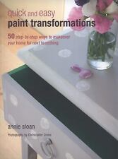 Quick and Easy Paint Transformation : 50 Step-by-Step Projects for Walls,...