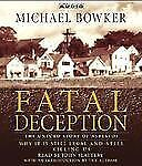 Fatal Deception: The Untold Story of Asbestos: Why it is still legal and killin