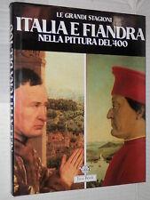 ITALIA E FIANDRA Nella pittura del 400 Liana castelfranchi Vegas Jaca Book 1983