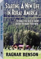 Starting a New Life in Rural America : 21 Things You Need to Know Before You...