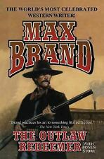 The Outlaw Redeemer by Max Brand (2013, Paperback)