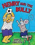 Henry and the Bully by Nancy Carlson (2010, Hardcover)
