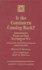 Is the Comintern Coming Back?: Essays on Party Development-98-1, A project of th