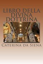 Libro Della Divina Dottrina : Dialogo Della Divina Provvidenza by Caterina da...