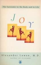 Compass: Joy : The Surrender to the Body and to Life by Alexander Lowen...