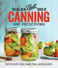 The All New Ball Book of Canning and Preserving: Over 350 of the Best Canned, Ja