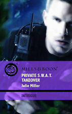 Julie Miller Private S.W.A.T. Takeover (Mills & Boon Intrigue) Very Good Book