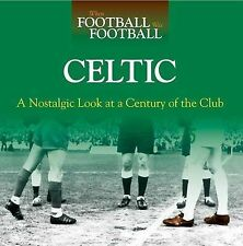 When Football Was Football: Celtic: A Nostalgic Look at a Century of the Club, G